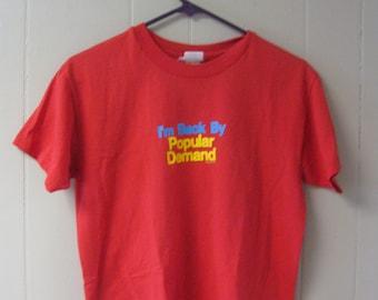 POPULAR DEMAND Tshirt