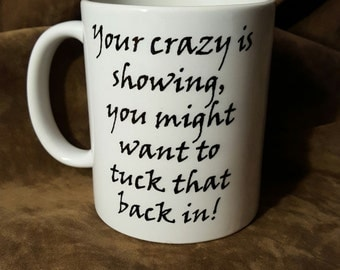 Your Crazy Is Showing....