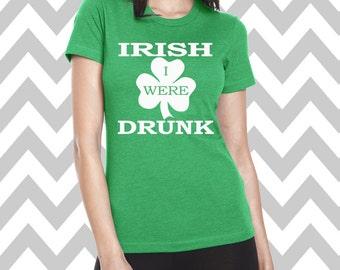 Irish I Were Drunk St. Patrick's Day Shirt Bar Pub Shirt Funny St. Patty's Day Tee Clover Shirt Funny Drinking Tee Shamrock Shirt