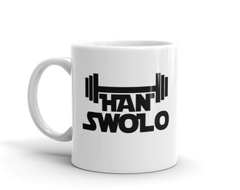 Han Swolo Mug - Funny Fitness Coffee Mug - Workout Coffee Mug - Funny Mug - Movie Coffee Mug - Yoda Mug - Gym Coffee Mug - Han Solo Mug