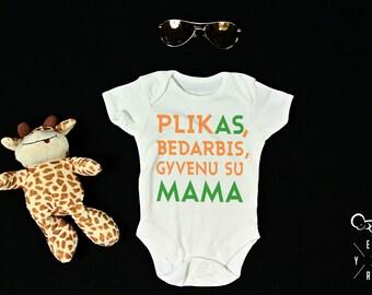 "Baby Body Suit Lithuanian Signs ""Plikas bedarbis, gyvenu su mama"""