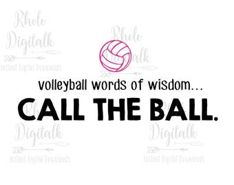 Volleyball words of wisdom, call the ball-Instant Digital Download