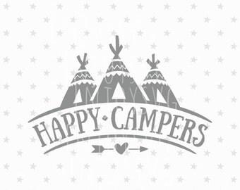 Happy Campers SVG Camping SVG Happy Campers SVG file Tent svg Arrow svg Camp Life svg Camp Fire svg Cricut Family svg Silhouette file Cricut