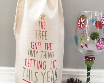 The Tree Isn't the Only Thing Getting Lit This Year bag, Christmas Wine bag, Holidays, Christmas Gift, Wine bag, Wine Label, Table runner