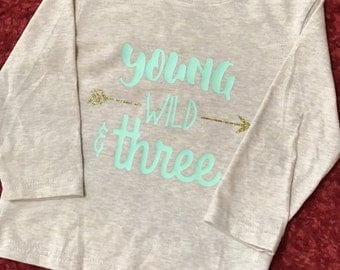 Young, Wild, & Three Shirt