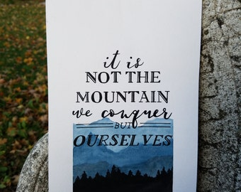 Watercolor Mountainscape It is not the mountain we conquer but ourselves Home Decor Inspirational Poster