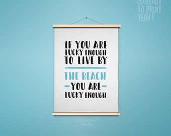 PRINTABLE Poster - If you are lucky enough to live by the beach - Instant download Citation holiday Downloadable Wall Art