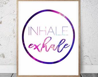 Breathe/ Inhale Exhale Print