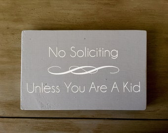 No soliciting unless you are a kid outdoor sign