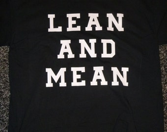 LEAN and MEAN SHIRT