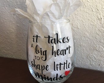 Personalized Wine glass 15 oz., It Takes A Big Heart To Shape Little Minds - teacher