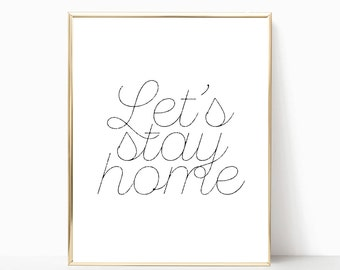 Let's stay home print, 8x10 print, 8x10 poster, printable, home decor, wall art, inspirational wall art, print, let's stay home sign
