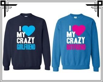 I Love My Crazy Girlfriend & Boyfriend Couple Crewneck Sweater Crewneck Sweatshirt Sweater Couple Matching Sweatshirt Gift Sweatshirt