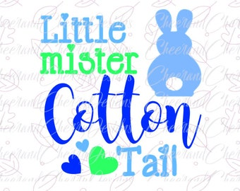 Little mister cotton tail SVG, Easter SVG Easter cut files, Bunny SVG,  boy easter svg, Cut File Silhouette, Vector, Clip Art, Quote Overlay