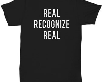 Real Recognize Real Hiphop Urban Cool Awesome T Shirt