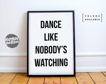 Dance Like Nobody's Watching - Motivational Poster - Wall Decor - Minimal Art - Home Decor