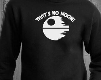 That's No Moon, Death Star Star Wars  UNISEX Sweatshirt, Maternity sweatshirt