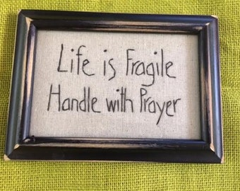 """Gift """"Life is Fragile"""" hand stitched framed saying"""