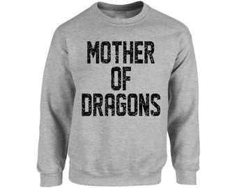 Mother Of Dragons Sweatshirt Tops Crewneck Moms Mothers Day Gifts For Her Gifts for Wife