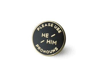 He / Him Enamel Pronoun Pin