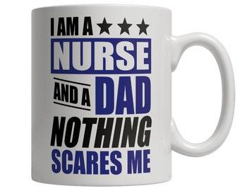 I Am A Nurse and A Dad Nothing Scares Me Mug