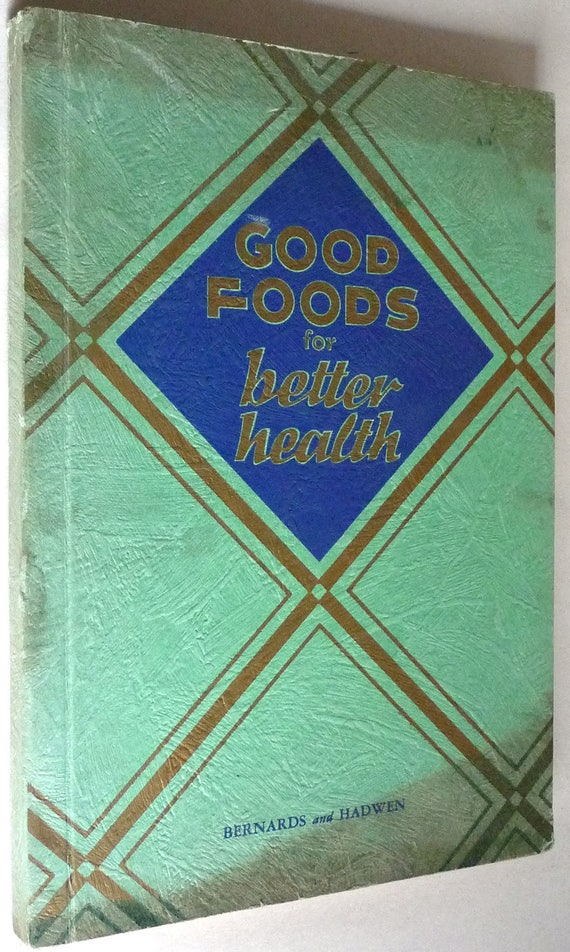 Good Foods for Better Health 1935 RARE Cookbook Recipes Cook Book Diets Menu Entertainment Nutrition Vintage