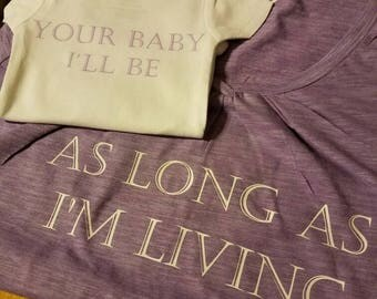 As Long As I'm Living Your Baby I'll Be Mommy and Me Set