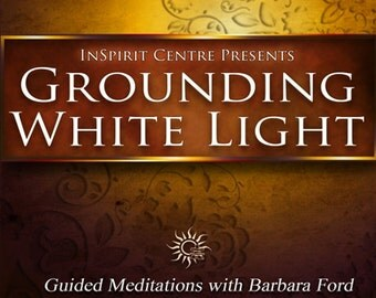 Grounding White Light Meditation CD By Barbara Ford, relaxation, intuition,