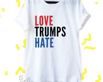 Love Trumps Hate Shirt Nasty Woman Shirt Feminist Tee Hillary Shirt Clothing Unisex Size Tumblr Pinterest
