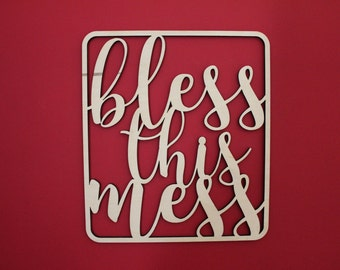 Bless This Mess, Wood, Sign, Home Decor, Clean, Dirty, Wooden, Laser, Cut Out, Wall Art, Quote, Saying, Unfinished