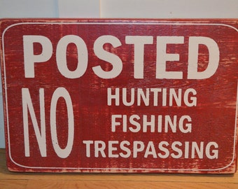 Posted No Hunting No Fishing No Trespassing Rustic Wooden Sign Vintage Sign Barnboard Sign Farm Sign