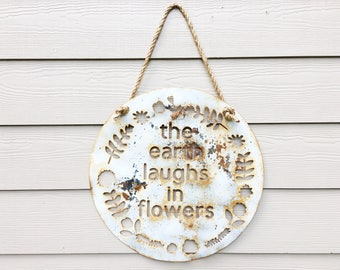 The Earth Laughs In Flowers - Metal Wall Sign