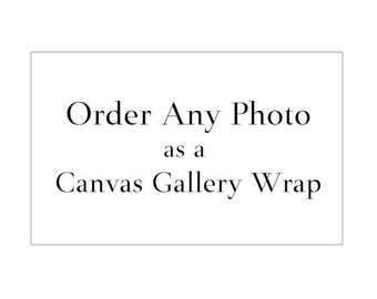 Order Any Image from my Shop as Canvas Gallery Wrap Print, Custom Print, Wall Art, Ready to Hang, Living Room, Bedroom, Office, Gift