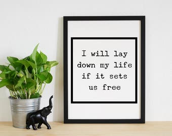 Hamilton Wall Art- I will lay down my life if it sets us free,  8x10, Hamilton Artwork, Hamilton Musical Wall Art,  Broadway Wall Art