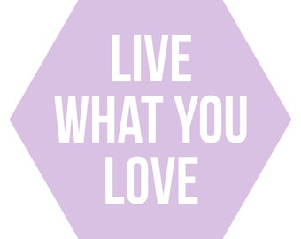 Live What You Love Art Print, Digital, Download, Wall Art, Printable Quotes, Home Decor, Wall Decor, Printable Art, Typography