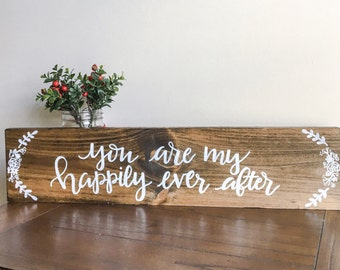 """You Are My Happily Ever After Handlettered Wood Sign, Wedding Sign, Valentines Day Gift, Anniversary Gift, Bridal Shower 24"""" x 5.5"""""""