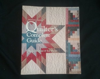 Quilter's Complete Guide, How to Quilt Book, Soft Back Quilt Book, Teach Yourself to Quilt, Craft Book