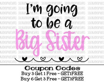 Im going to be a Big Sister svg Big Sister svg Big Sis svg Sibling svg PNG svg files for silhouette Cameo svg files for cricut sister svg
