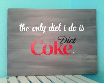 Diet Coke Diet Sign/ Diet Coke Humor