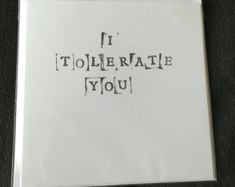 I tolerate you Card