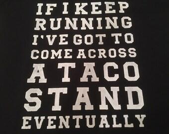 If I Run...Tacos!!