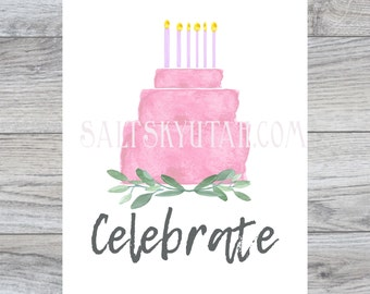 Celebrate, birthday printable, birthday downloadable art