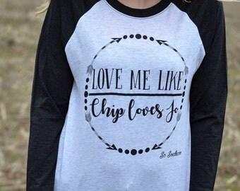 Love Me Like Chip Loves Jo
