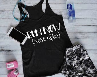 Run Now Rose After Tank, Workout Tank, Racerback, Gym Tank, Funny Workout Shirt,  Wine Shirt