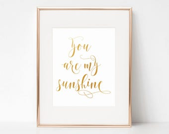 You Are My Sunshine, Faux Gold Foil, 8x10 Digital Download Prints, Wall Art, Office, Arbor Grace Collections