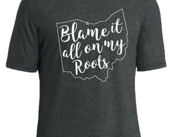 Blame It All On My Roots-Ohio