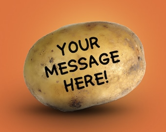 Custom Message Delivered on a Potato