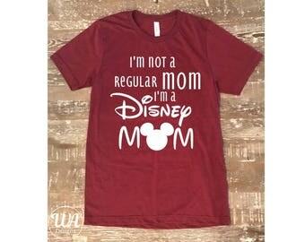 I'm not a regular mom, disney mom, disney, Mom life shirt, mom shirts, gift for mom, boy mom shirt, girl mom shirt, funny shirts, customized