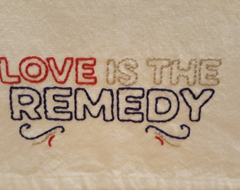 "Retro Kitchen Towel- Hand Embroidered, ""Love is the Remedy"" (Red, White & Blue)"