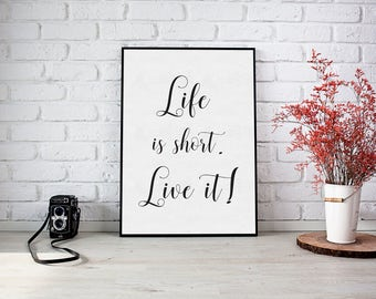 Life is short. Live it!- 8x10 Art Print, Inspirational Print, Hello Darling, Printable Art, Typography, Home Decor